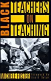Black Teachers on Teaching, Michele Foster, 1565843207