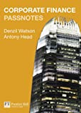 Corporate Finance Passnotes, Denzil Watson and Antony Head, 0273725262