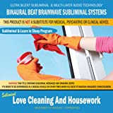 Love Cleaning and Housework - Combination of Subliminal & Learning While Sleeping Program (Positive Affirmations)