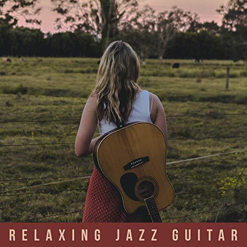 Relaxing Jazz Guitar: Best Guitar Riffs for Listening, Enjoying and Resting (The Best Guitar Riffs)