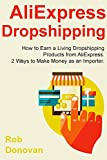 AliExpress Dropshipping: How to Earn a Living Dropshipping Products from AliExpress. 2 Ways to Make Money as an Importer. offers