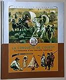 img - for La conqu te de l Ouest. La naissance d une nouvelle Am rique. = La vie des hommes. book / textbook / text book