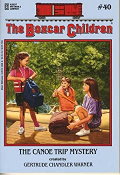 The Canoe Trip Mystery (Boxcar Children Mysteries) 0807510599 Book Cover