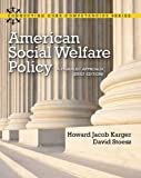 img - for American Social Welfare Policy: A Pluralist Approach, Brief Edition (Connecting Core Competencies) book / textbook / text book