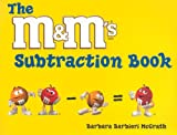 The M&M's® Brand Subtraction Book, Barbara Barbieri McGrath, 1570913595