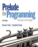 Prelude to Programming (6th Edition) 6th Edition