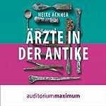 Ärzte in der Antike | Heike Achner