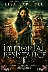 Immortal Resistance: Division 3: The Berkano Vampire Collection
