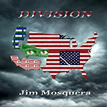 Division: Chandler Scott, Book 3 Audiobook by Jim Mosquera Narrated by Jim Mosquera