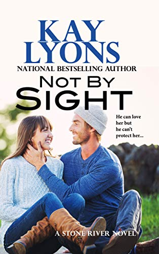 Not by Sight (Stone River Book 2) (We Work By Faith Not By Sight)
