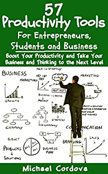 57 Productivity Tools: For Entrepreneurs, Students and Business by [Cordova, Michael]