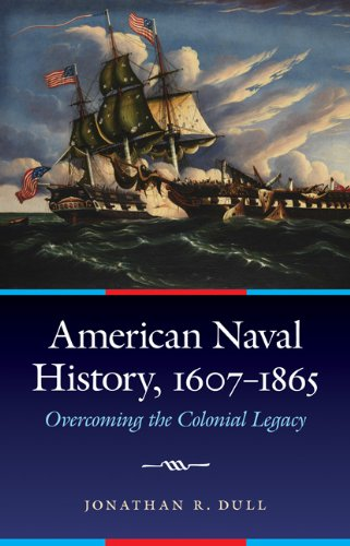 Colonial Saucer - American Naval History, 1607-1865: Overcoming the Colonial Legacy (Studies in War, Society, and the Military)