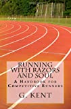Running with Razors and Soul, G. Kent, 0615768709