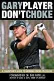 Don't Choke, Gary Player, 1620875888