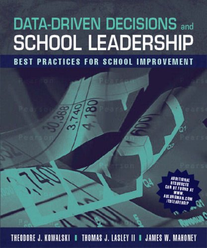 Data-Driven Decisions and School Leadership: Best Practices for School Improvement (Best Leadership Development Programs)