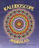 Kaleidoscope Mandalas: Coloring Book