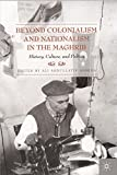 Beyond Colonialism and Nationalism in the Maghrib: History, Culture, and Politics