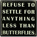 Primitives By Kathy Box Sign, Refuse To Settle