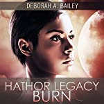 Hathor Legacy: Burn, Volume 2 | Deborah A. Bailey