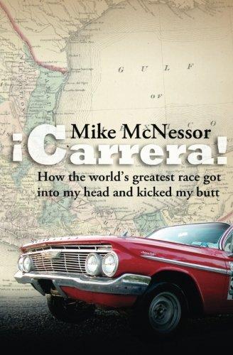 ¡Carrera!: How the world's greatest race got into my head and kicked my - Co Carrera
