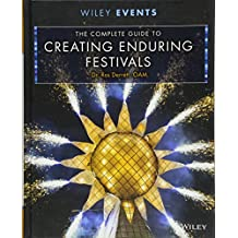 The Complete Guide to Creating Enduring Festivals