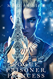 Rogue, Prisoner, Princess (Of Crowns and Glory-Book 2) (English Edition)