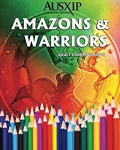 Amazons & Warriors: Adult Coloring Book