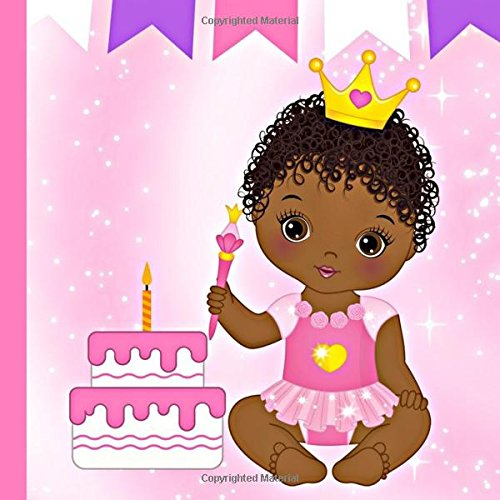 Search : African American Princess 1st Birthday Book: Use The African American Princess Baby's 1st Birthday Book to Plan and Celebrate her First Birthday ... American Princess Baby Birthday Supplies