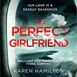 The Perfect Girlfriend | Karen Hamilton