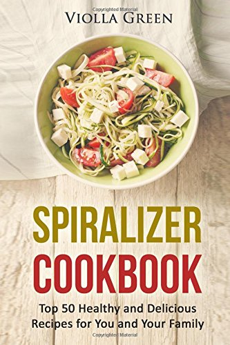 Spiralizer Cookbook Healthy Delicious Recipes product image