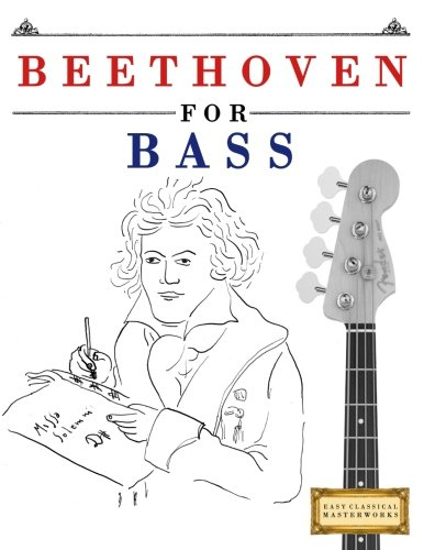 Beethoven for Bass: 10 Easy Themes for Bass Guitar Beginner Book
