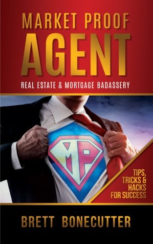 Market Proof Agent: How To Thrive in Real Estate & Mortgage