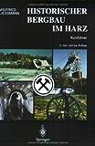 Historischer Bergbau im Harz. Ein Kurzführer