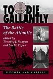 To Die Gallantly, Timothy J Runyan, 0813323320