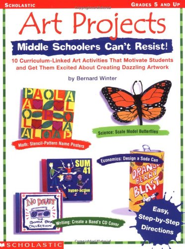Art Projects Middle Schoolers Can't Resist! pdf epub