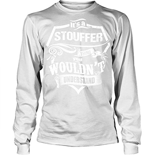 its-a-stouffer-thing-you-wouldnt-understand-unisex-long-t-shirtxx-largewhite