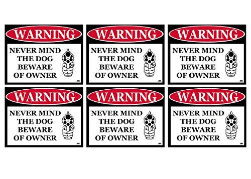 Funny No Trespassing Warning Security Sticker Never Mind The Dog Beware Of Owner 6 Pack Sign Sticker Decal Window Door Indoor Outdoor 3x4 inch Gun