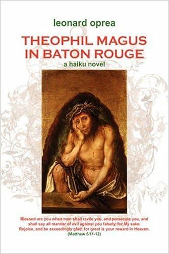 Theophil Magus in Baton Rouge: A Haiku Novel