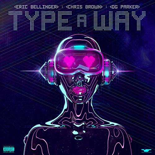 Type a Way [Explicit] (Yours Chris Brown)