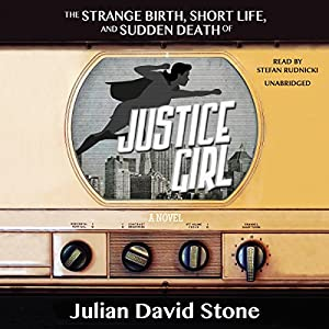 The Strange Birth, Short Life, and Sudden Death of Justice Girl Audiobook