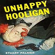 Unhappy Hooligan: Howie Rook, Book 1   Stuart Palmer