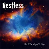 On the Eighth Day by Restless (2009-12-31)
