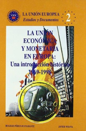 La unión económica y monetaria en Europa: Una introducción histórica, 1969-1998 (La Unión Europea) (Spanish Edition)