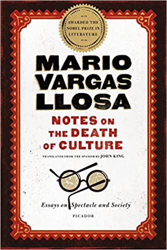 Notes On The Death Of Culture Essays On Spectacle And Society  Notes On The Death Of Culture Essays On Spectacle And Society Mario  Vargas Llosa John King  Amazoncom Books