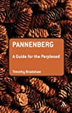 Pannenberg: A Guide for the Perplexed (Guides for the Perplexed), Timothy Bradshaw, 0567032558