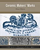 Ceramic Makers' Marks (Guides to Historical Artifacts)
