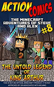 Action Comics: The Minecraft Adventures of Steve and Alex: The Untold Legend of King Arthur – Part 8 (Conclusi
