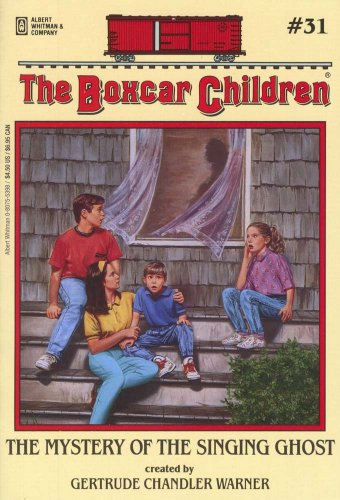 The Mystery of the Singing Ghost - Book #31 of the Boxcar Children