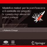 Modelli e metodi per la pianificazione e il controllo dei progetti: La cassetta degli attrezzi del project manager (Italian Edition)
