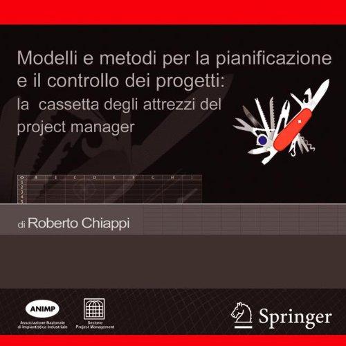 Modelli e metodi per la pianificazione e il controllo dei progetti: La cassetta degli attrezzi del project manager (Italian Edition) by Springer